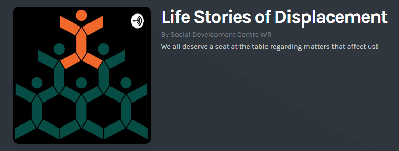 Life Stories of Displacement Podcast Series